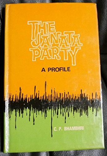 Janata Party: A Profile: Bhambhri, C P