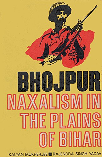 9780861864737: Bhojpur: Naxalism in the Plains of Bihar