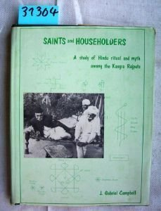 Saints and Householders; A STudy of Hindu Ritual and Myth Among the Kangra Rajputs.: J. Gabriel ...