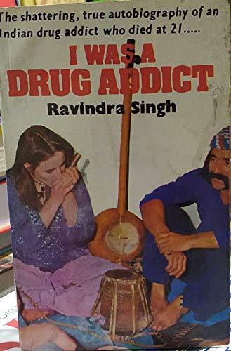 9780861866724: I Was a Drug Addict