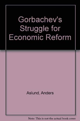 9780861870080: Gorbachev's Struggle for Economic Reform: The Soviet Reform Process, 1985-1988