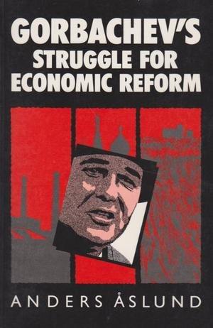 9780861870097: Gorbachev's Struggle for Economic Reform