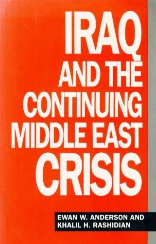 9780861870745: Iraq and the Continuing Middle East Crisis