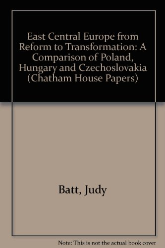9780861870875: East Central Europe from Reform to Transformation: A Comparison of Poland, Hungary and Czechoslovakia (Chatham House Papers)
