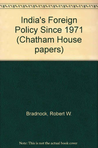 9780861871186: India's Foreign Policy Since 1971 (Chatham House papers)