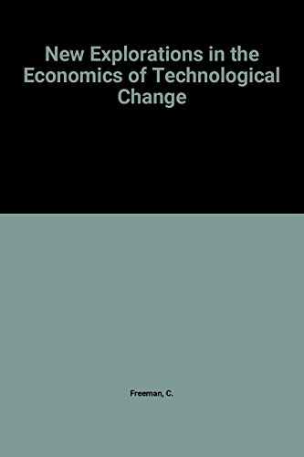 New explorations in the economics of technical change.: Freeman, C. & L. Soete (eds.)