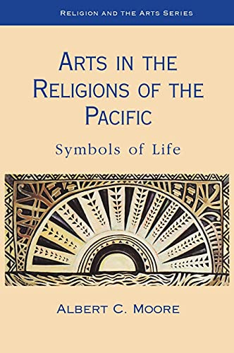 9780861871865: Arts in the Religions of the Pacific: Symbols of Life (Religion & the Arts S)
