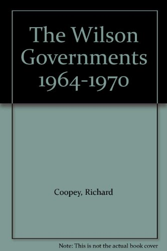 9780861871889: The Wilson Governments 1964-1970