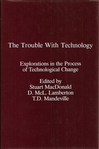 9780861872855: The Trouble With Technology: Explorations in the Process of Technological Change.