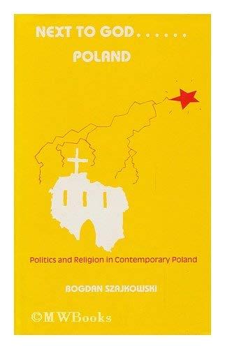9780861873449: Next to God...Poland: Politics and Religion in Contemporary Poland