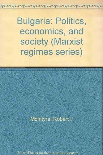 9780861873982: Bulgaria: Politics, economics, and society (Marxist regimes series)