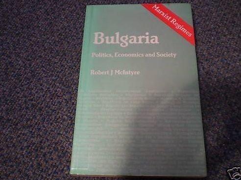 9780861873999: Bulgaria: Politics, Economics and Society (Marxist Regimes)