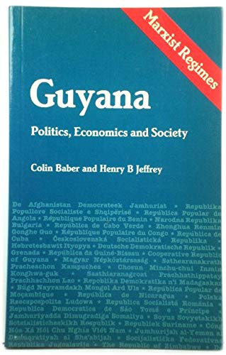 The Co-operative Republic of Guyana: Politics, Economics and Society (Marxist Regimes)