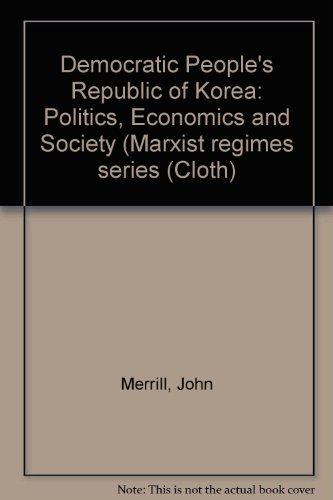 9780861874248: Democratic People's Republic of Korea: Politics, Economics and Society (Marxist regimes series (Cloth)