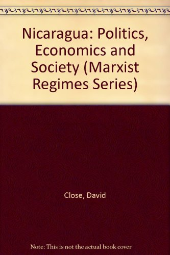 9780861874347: Nicaragua: Politics, Economics and Society (Marxist Regimes Series)