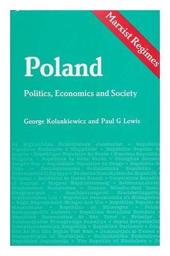 Poland: Politics, Economics and Society (Marxist Regimes Series) (0861874366) by Kolankiewicz, George; Lewis, Paul G.