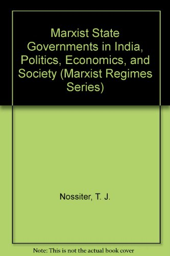9780861874569: Marxist State Governments in India, Politics, Economics, and Society (Marxist Regimes Series)