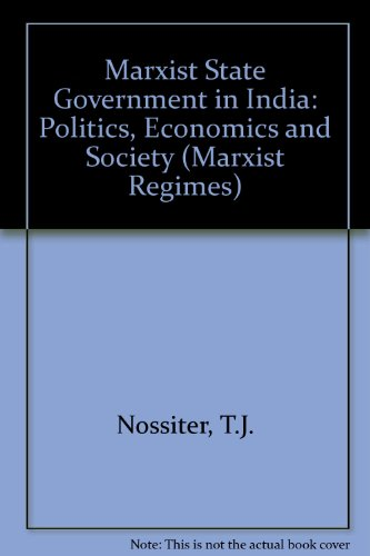 9780861874576: Marxist State Governments in India, Politics, Economics, and Society (Marxist Regimes Series)
