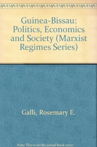 9780861876013: Guinea Bissau: Politics, Economics, and Society (Marxist Regimes Series)