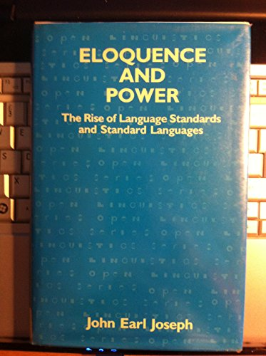9780861876426: Eloquence and Power: The Rise of Language Standards and Standard Languages (Open Linguistics Series)