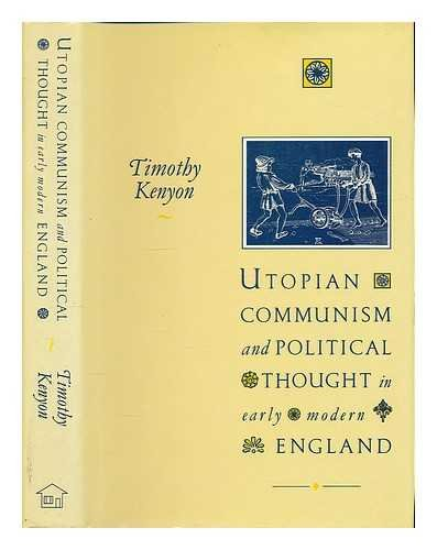 Utopian Communism and Political Thought in Early Modern England: Kenyon, Timothy