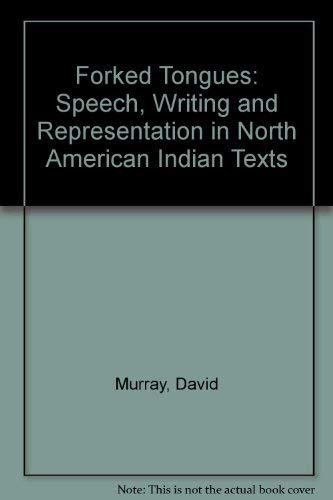 9780861877850: Forked Tongues: Speech, Writing and Representation in North American Indian Texts