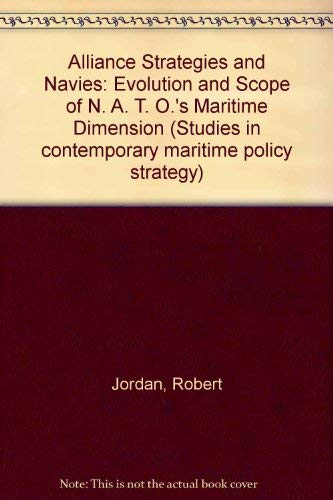 Alliance Strategy and Navies: Jordan Robert S.