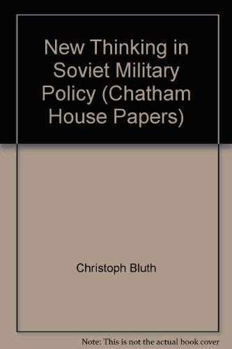 9780861878802: New Thinking in Soviet Military Policy (Chatham House Papers)