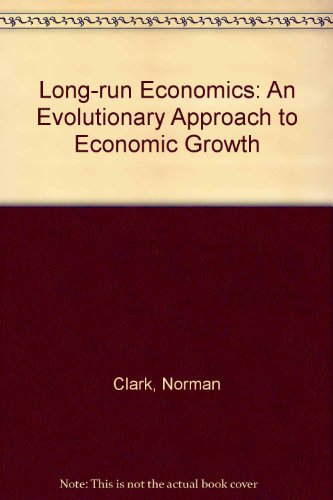 Long-Run Economics: An Evolutionary Approach to Economic Growth