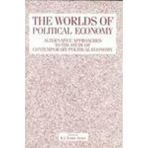 9780861879465: The Worlds of Political Economy: Alternative Approaches to the Study of Contemporary Political Economy