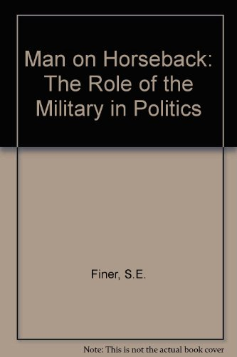 9780861879670: Man on Horseback: Role of the Military in Politics