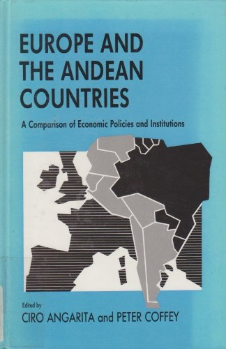 Europe and the Andean Countries: A Comparison of Economic Politics and Institutions (Euro-Latin ...