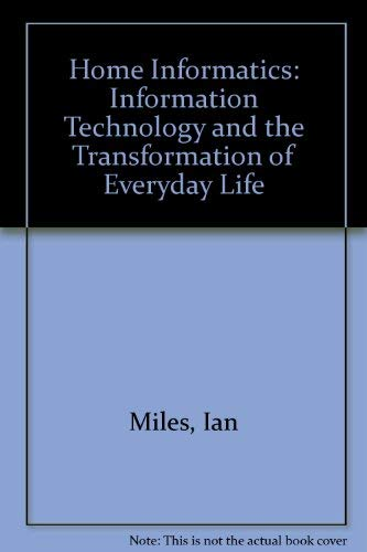 9780861879755: Home Informatics: Information Technology and the Transformation of Everyday Life