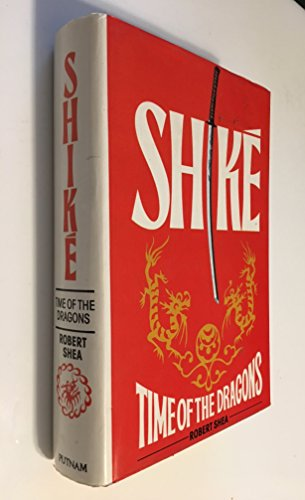 Shike: Time of the Dragons (9780861881307) by Shea, Robert