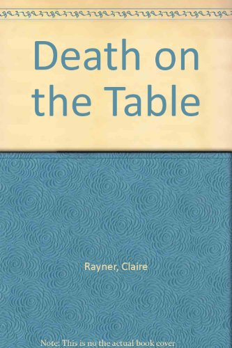 DEATH ON THE TABLE (SIGNED COPY): RAYNER, Claire