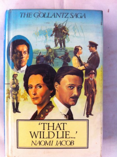 9780861882946: That Wild Lie (The Gollantz saga)