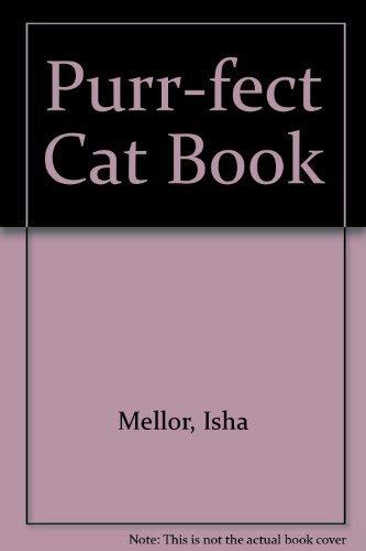 Purr-fect Cat Book: Mellor, Isha