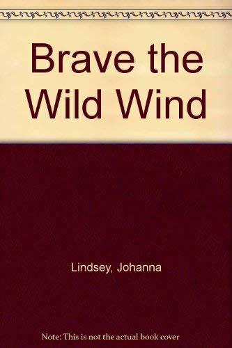 9780861883813: Brave The Wild Wind