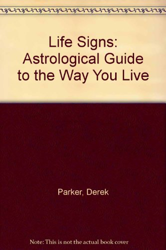 9780861883998: Life Signs: Astrological Guide to the Way You Live