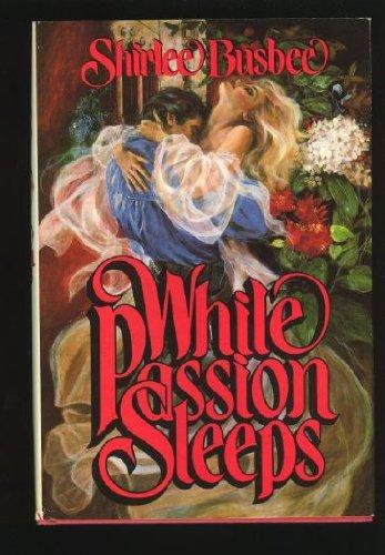 While Passion Sleeps: Shirlee Busbee