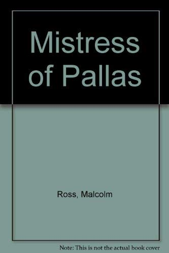Mistress of Pallas: Ross, Malcolm