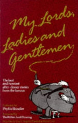 9780861885787: My Lords, Ladies and Gentlemen: The Best and Funniest After-Dinner Stories from the Famous