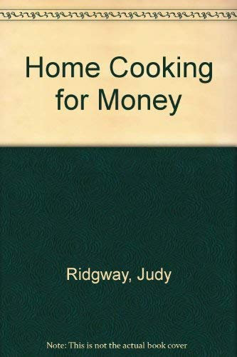 Home Cooking for Money (0861885813) by JUDY RIDGWAY