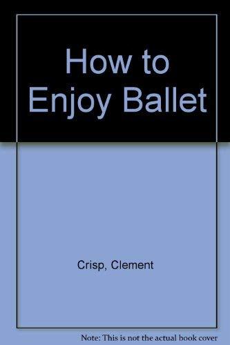 9780861886043: How to Enjoy Ballet
