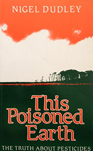 9780861886326: This Poisoned Earth: The Truth About Pesticides