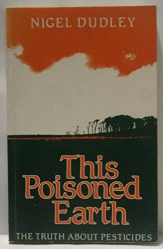 9780861886470: This Poisoned Earth: The Truth About Pesticides