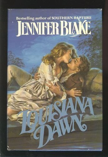 Louisiana Dawn: Blake, Jennifer