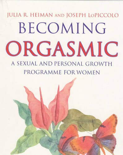 9780861887989: Becoming Orgasmic: A Sexual and Personal Growth Programme for Women