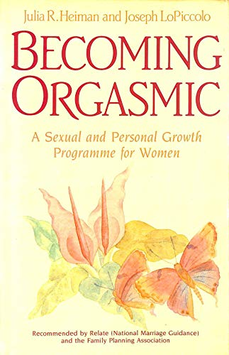 9780861888030: Becoming Orgasmic: A Sexual and Personal Growth Programme for Women