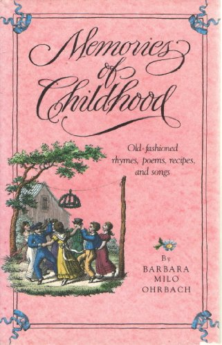 Memories of Childhood , Old Fashioned Rhymes,: Barbara Milo Ohrbach